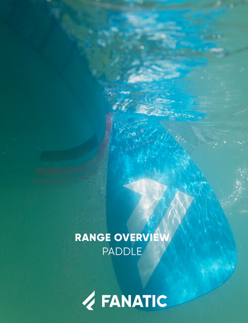 FANATIC RANGE OVERVIEW / PADDLES