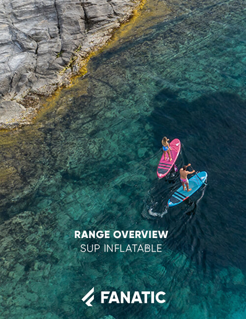 FANATIC RANGE OVERVIEW / SUP INFLATABLE