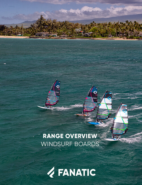FANATIC RANGE OVERVIEW / WINDSURF BOARDS