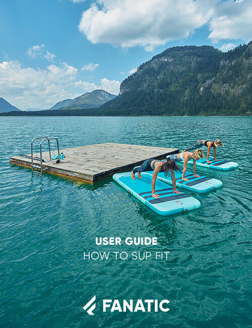 FANATIC USER GUIDE / HOW TO SUP FIT