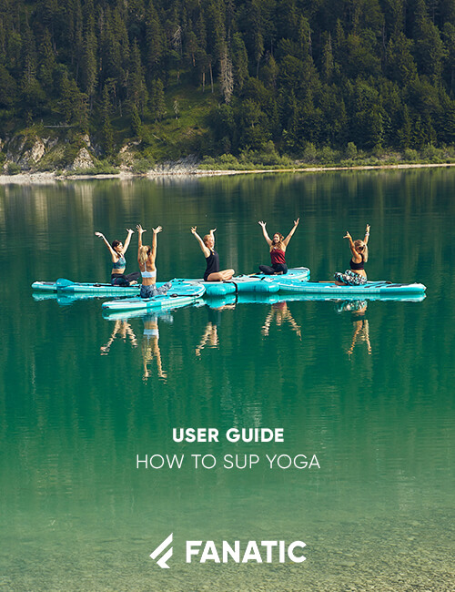 FANATIC USER GUIDE / HOW TO SUP YOGA