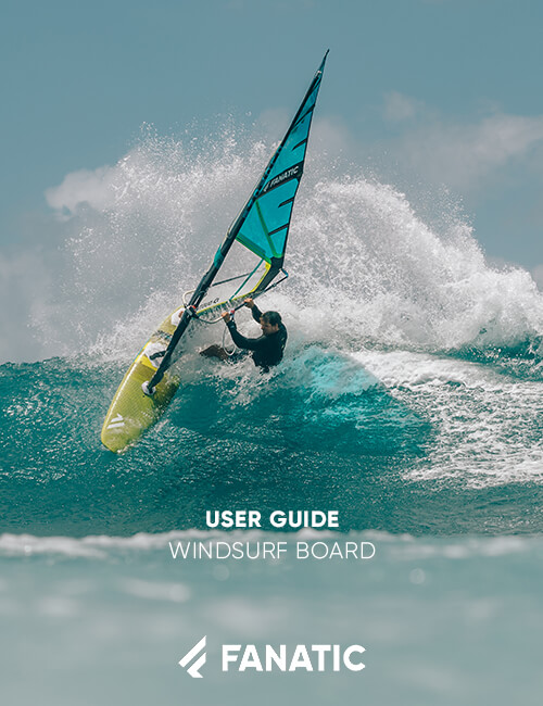 FANATIC USER GUIDE / WINDSURF BOARD